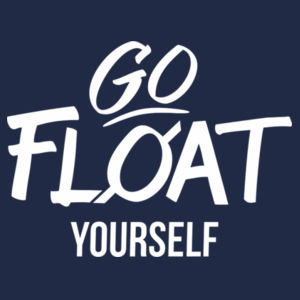 Go FLOAT Yourself!  Design